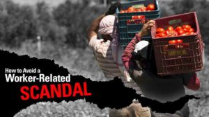 How to Avoid a Farmworker-Related Scandal